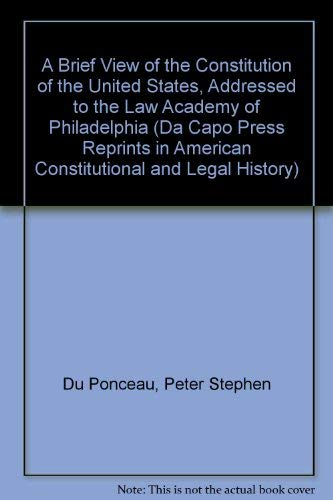9780306719868: A Brief View Of The Constitution Of The United States (Da Capo Press Reprints in American Constitutional and Legal History)