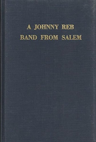 Johnny Reb Band from Salem: The Pride of Tarheelia: Hall, Harry H.