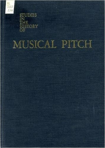 9780306760204: Studies In The History Of Musical Pitch