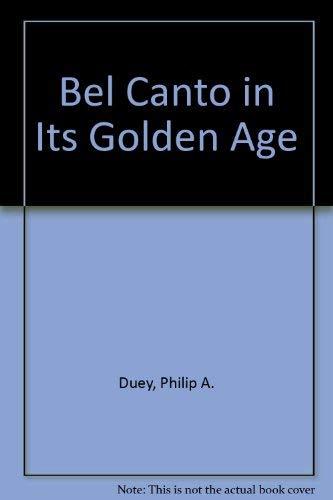 9780306760211: Bel Canto In Its Golden Age (Da Capo Press music reprint series)