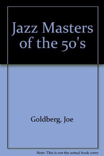 Jazz Masters of the 50's: Joe Goldberg