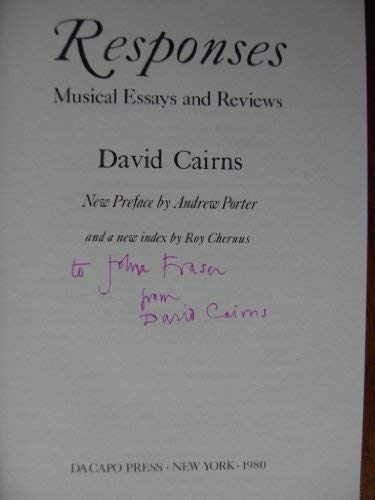 Responses: Musical Essays and Reviews (Da Capo Press music reprint series) (0306760479) by Cairns, David