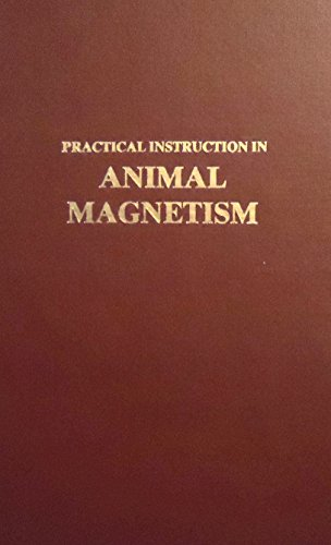 9780306760747: Practical Instruction In Animal Magnetism (Hypnosis and Altered States of Consciousness)