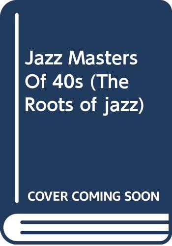 9780306761263: Jazz Masters Of 40s (The Roots of jazz)