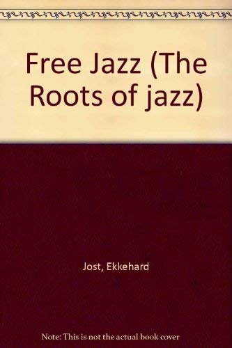 9780306761409: Free Jazz (The Roots of Jazz)