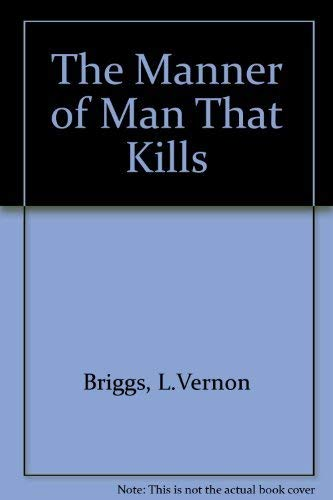 The Manner of Man That Kills (The Historical foundations of forensic psychiatry and psychology): ...