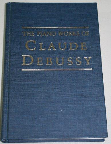 9780306761997: The Piano Works of Claude Debussy (Da Capo Press music reprint series)