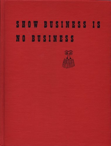 Show Business is No Business [inscribed]: Hirschfeld, Al &
