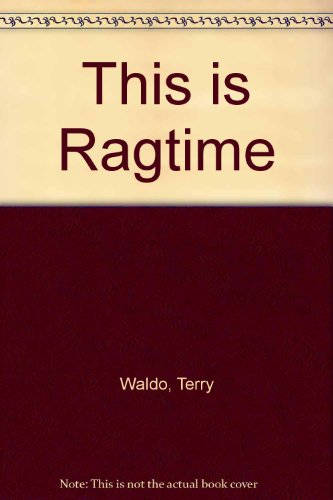 9780306762291: This is Ragtime