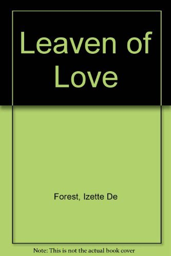 Leaven of Love (Psychoanalysis examined and re-examined): Forest, Izette De