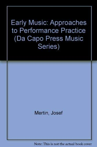 9780306762864: Early Music: Approaches To Performance Practice (Da Capo Press Music Series)