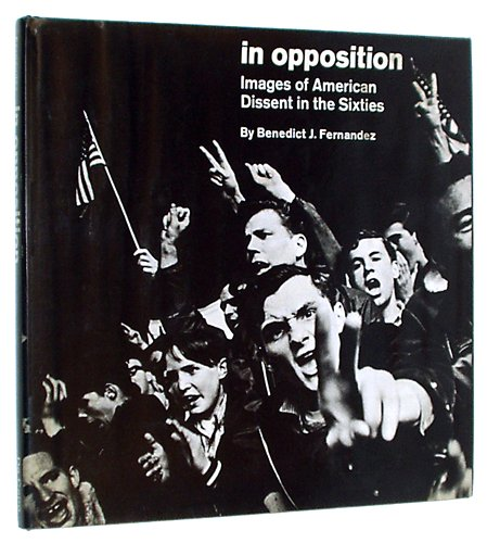 9780306770142: In Opposition: Images of Dissent in the Sixties