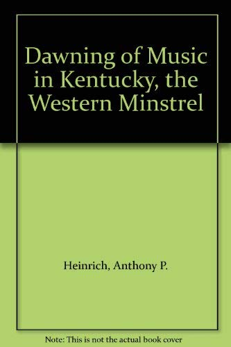 9780306773105: The Dawning Of Music In Kentucky