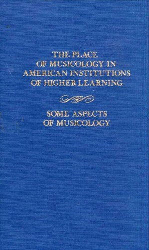 9780306774072: The Place Of Musicology In American Institutions Of Higher Learning/some Aspects Of Musicology (Da Capo Press music reprint series)