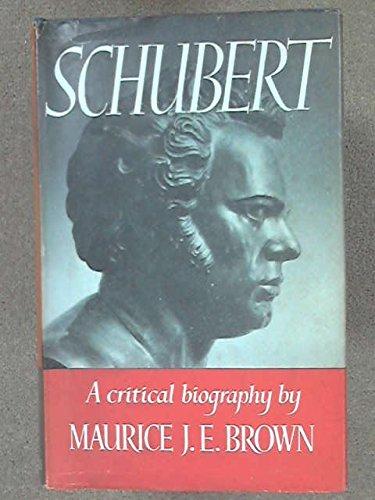Schubert: A Critical Biography (Da Capo Press: Maurice J. E.