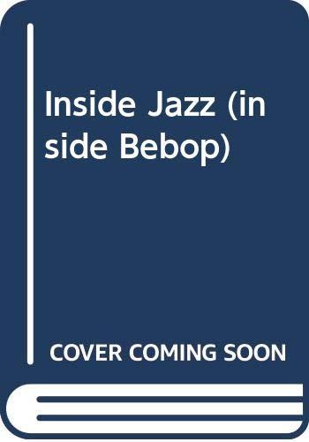 9780306774379: Inside Jazz: Inside Be-bop