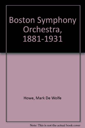 9780306775338: The Boston Symphony Orchestra, 1881-1931 (Da