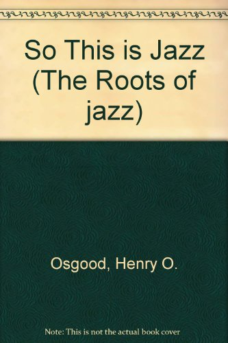 9780306775406: So This Is Jazz (The Roots of jazz)