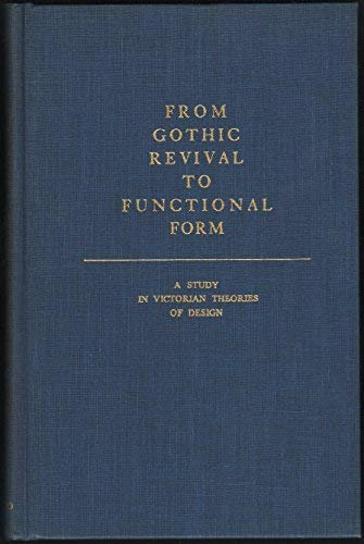 9780306775444: From Gothic Revival To Functional Form (Da Capo Press series in architecture and decorative art)