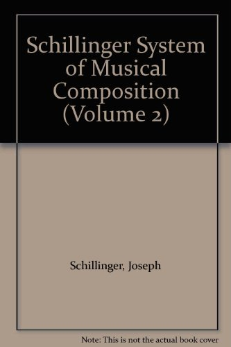 9780306775529: The Schillinger System of Musical Composition Volume 2
