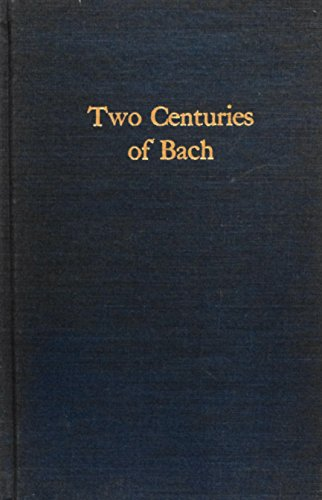 9780306775673: Two Centuries Of Bach (Da Capo Press music reprint series)
