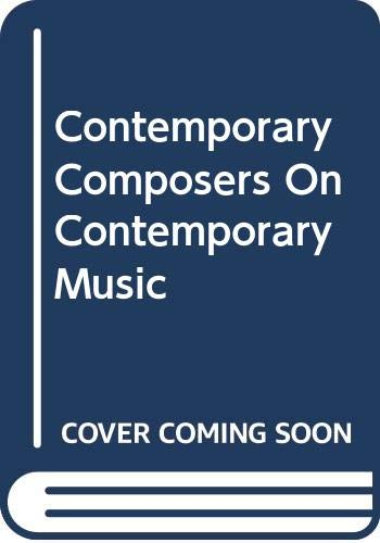 9780306775871: Contemporary Composers On Contemporary Music (Da Capo Press music reprint series)