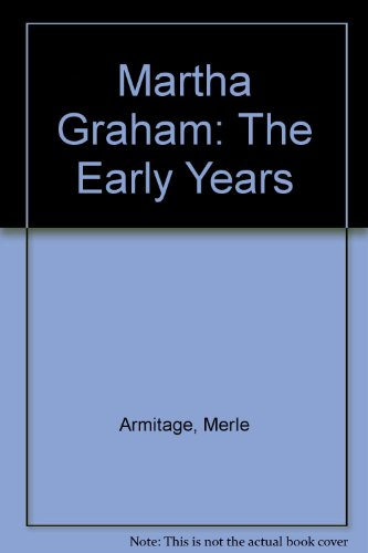 Martha Graham The Early Years 1978 Paperback: Merle Armitage