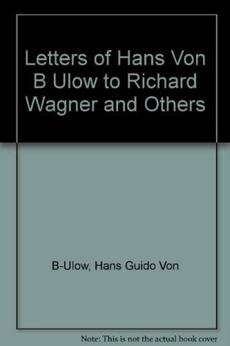 9780306795398: Letters of Hans Von Bulow to Richard Wagner and Others