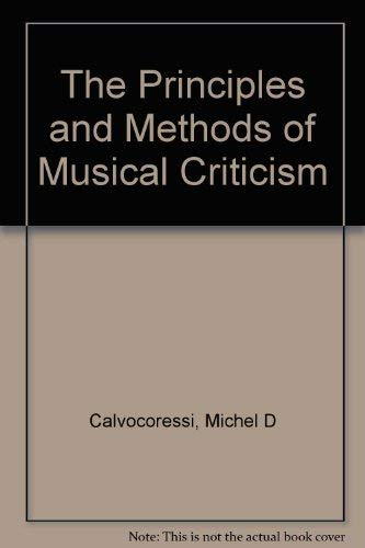 9780306795572: The Principles and Methods of Musical Criticism (Da Capo Press music reprint series)