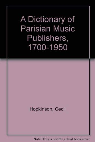 9780306795770: A Dictionary Of Parisian Music Publishers 1700-1950 (Da Capo Press music reprint series)