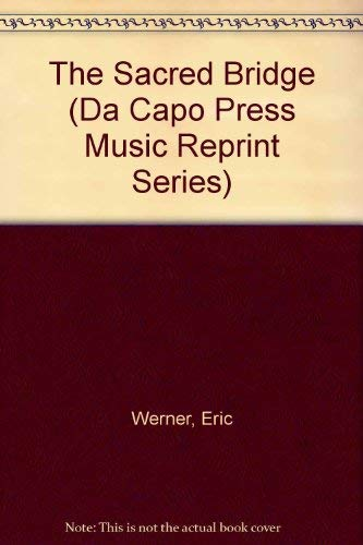 9780306795817: The Sacred Bridge (Da Capo Press Music Reprint Series)