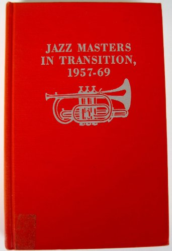 9780306796128: Jazz Masters in Transition, 1957-69 (The Roots of jazz)