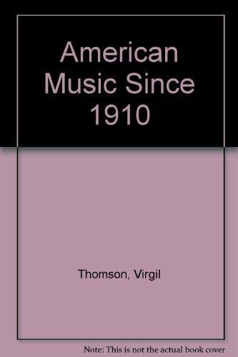 9780306796609: American Music Since 1910