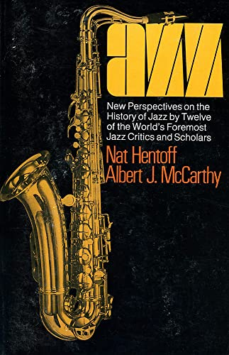 Jazz: New Perspectives On The History Of Jazz By Twelve Of The World's Foremost Jazz Critics And Scholars (A Da Capo paperback) (0306800020) by Hentoff, Nat; Mccarthy, Albert J.