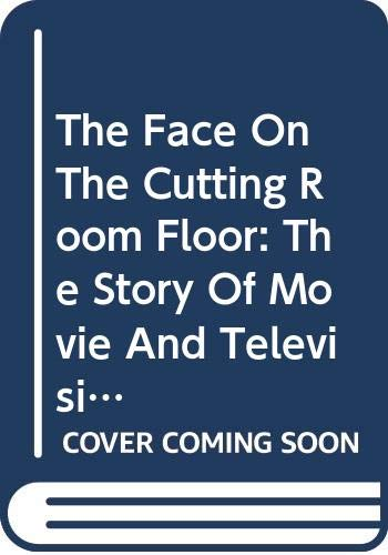 9780306800092: The Face on the Cutting Room Floor: The Story of Movie and Television Censorship