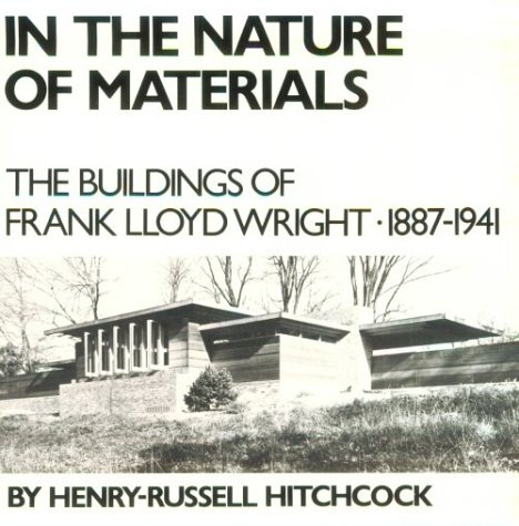 In the Nature of Materials : The: Hitchcock, Henry-Russell, Jr.