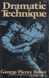 Dramatic Technique (A Da Capo paperback): George Pierce Baker