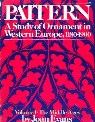 Pattern: A Study of Ornament in Western Europe 1180-1900. 2 volumes.: Evans, Joan