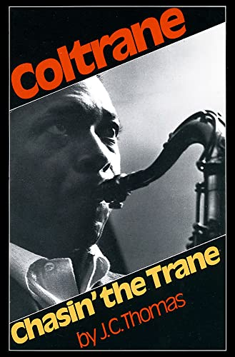 9780306800436: Chasin' The Trane: The Music and Mystique of John Coltrane