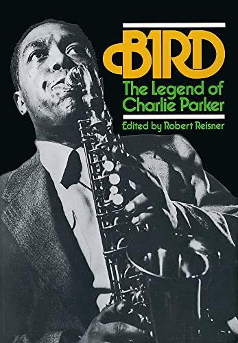 9780306800696: Bird: The Legend of Charlie Parker