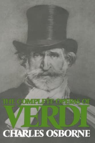 9780306800726: The Complete Operas of Verdi