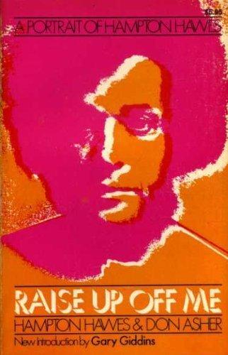 9780306801013: Raise Up Off Me: A Portrait of Hampton Hawes