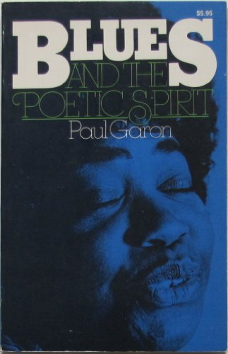 9780306801082: Blues And The Poetic Spirit (Roots of Jazz)