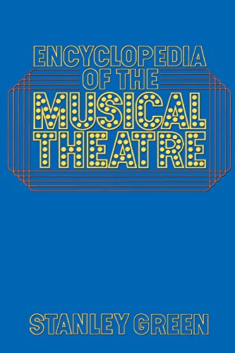 9780306801136: Encyclopedia Of The Musical Theatre: An Updated Reference Guide to Over 2000 Performers, Writers, Directors, Productions, and Songs of the Musical ... in New York and London (Da Capo Paperback)