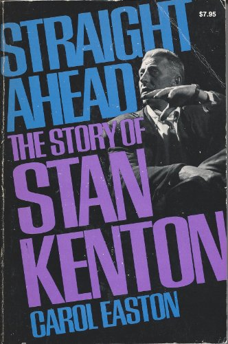 9780306801525: Straight Ahead: The Story Of Stan Kenton (A Da Capo paperback)