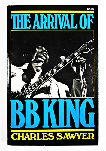 The Arrival of B. B. King: Sawyer, Charles
