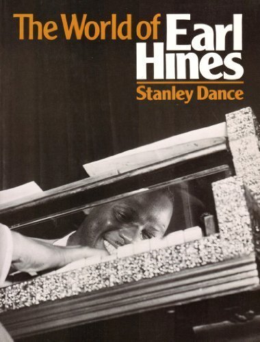 The World of Earl Hines: Stanley Dance