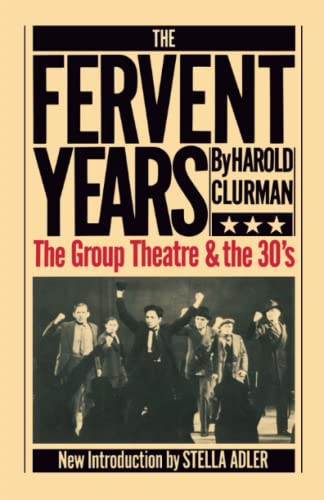 The Fervent Years: Group Theatre and the: Harold Clurman; New