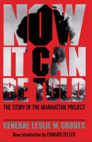 9780306801891: Now It Can Be Told: The Story Of The Manhattan Project (Quality Paperbacks Series)