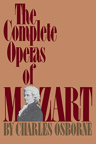 9780306801907: The Complete Operas Of Mozart